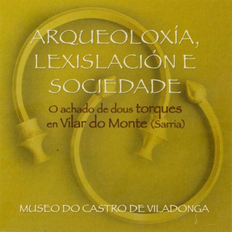 Poster for the exhibition Archaeology, legislation and society. The found of two torques en Vilar do Monte (Sarria)