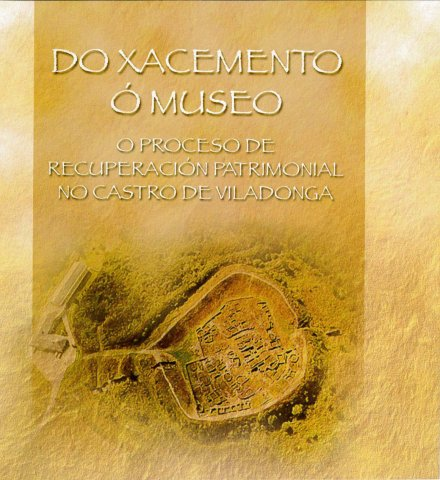 Image of the exhibition From the site to the museum. The process of patrimonial recovering of the Castro de Viladong